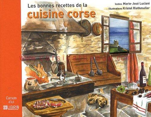 les bonnes recettes de la cuisine corse livres sur l 39 artisanat et le savoir faire corse. Black Bedroom Furniture Sets. Home Design Ideas